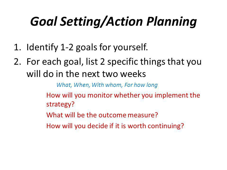 Goal Setting/Action Planning