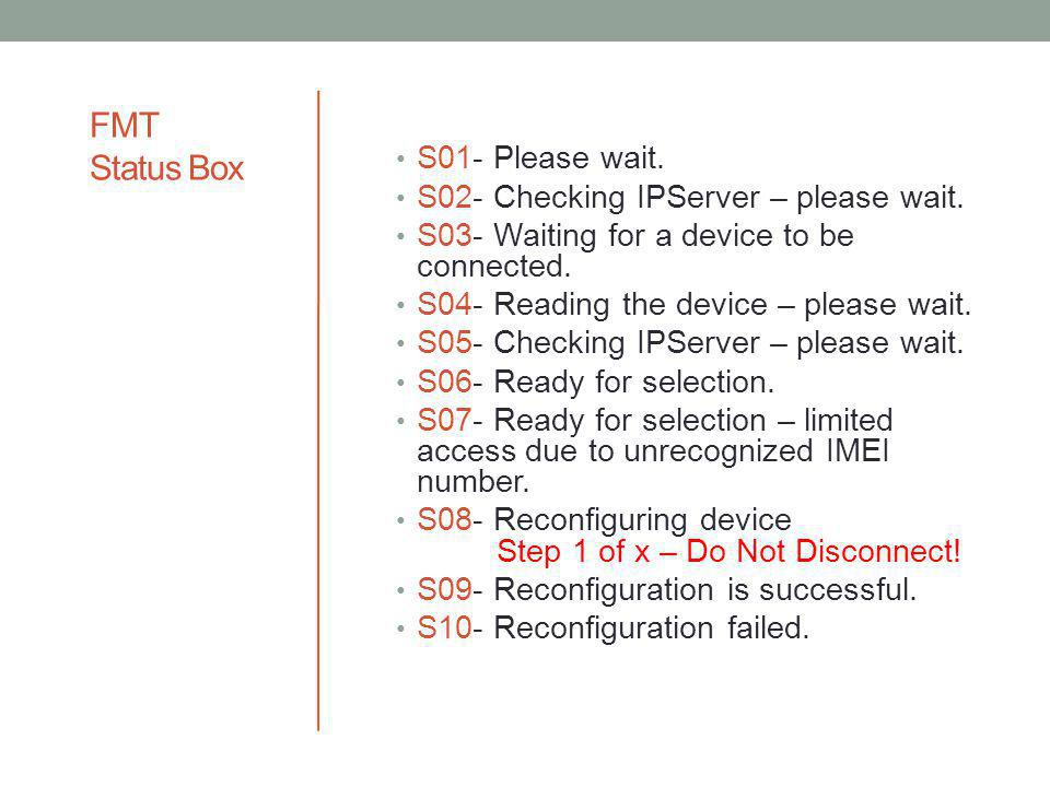 FMT Status Box S01- Please wait. S02- Checking IPServer – please wait.