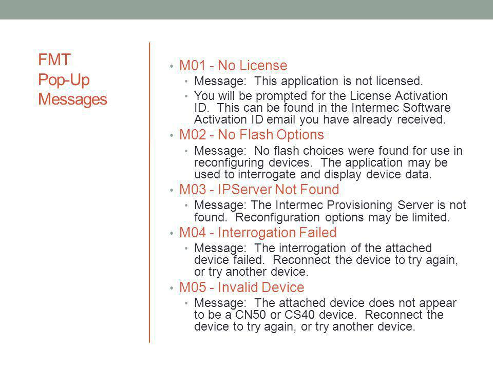 FMT Pop-Up Messages M01 - No License M02 - No Flash Options
