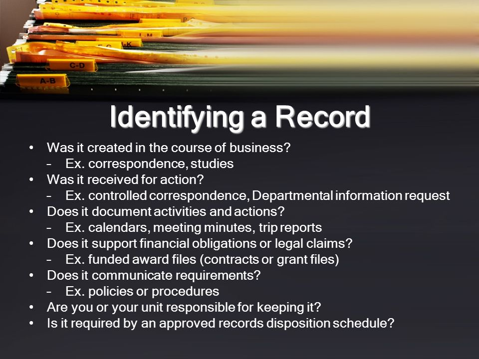 Identifying a Record Was it created in the course of business