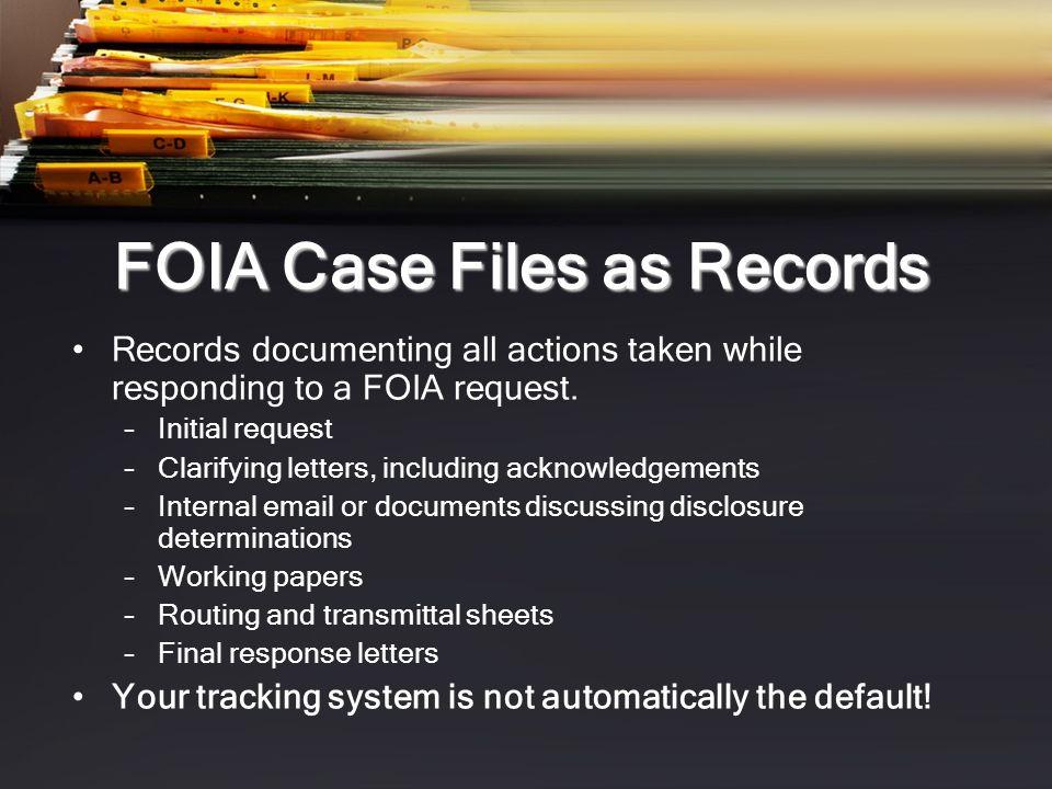 FOIA Case Files as Records