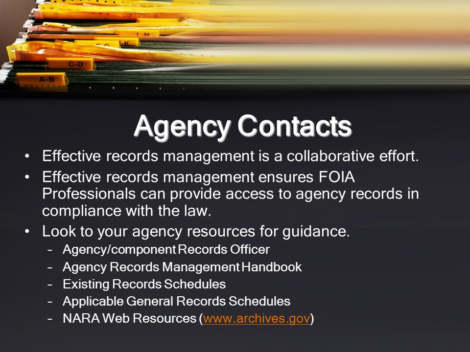 Agency Contacts Effective records management is a collaborative effort.