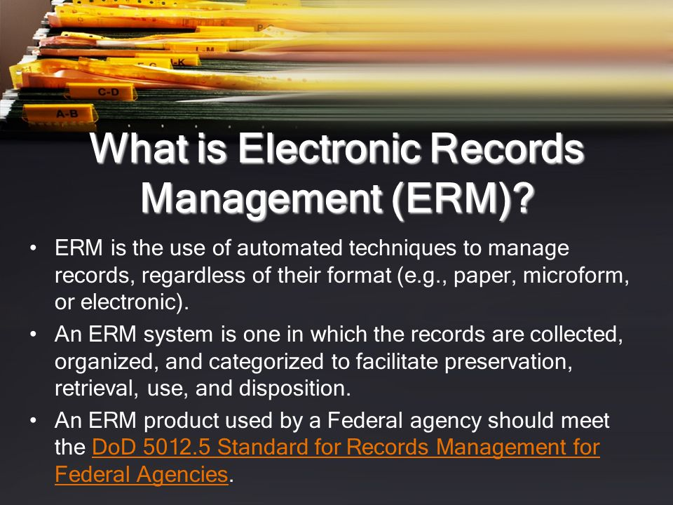 What is Electronic Records Management (ERM)