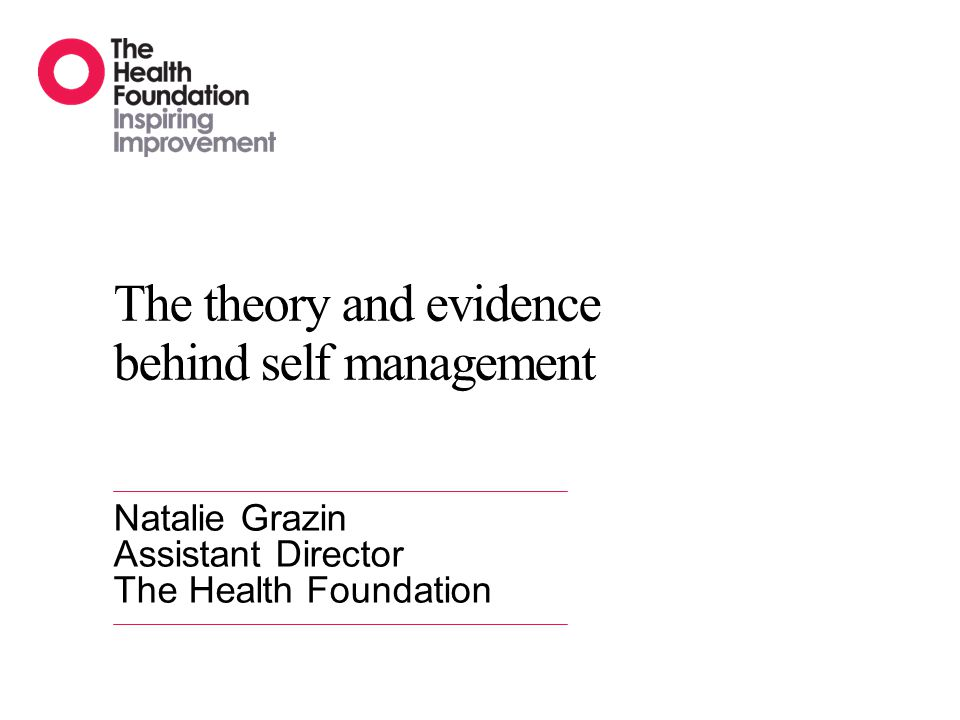 The theory and evidence behind self management