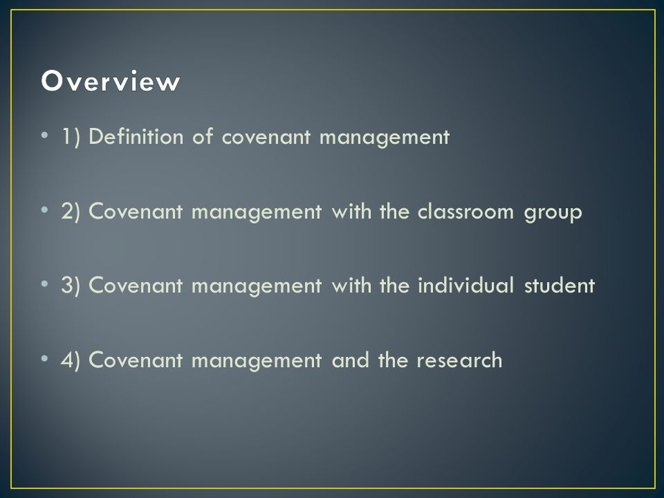 Overview 1) Definition of covenant management