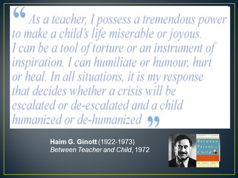 Haim G. Ginott (1922-1973) Between Teacher and Child, 1972