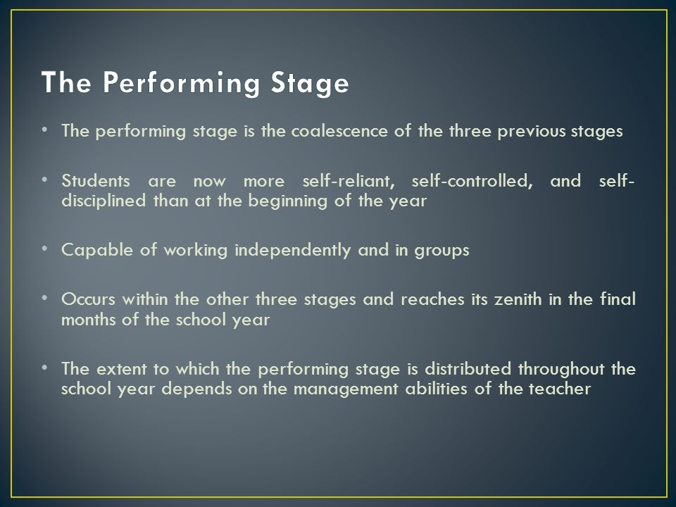 The Performing Stage The performing stage is the coalescence of the three previous stages.