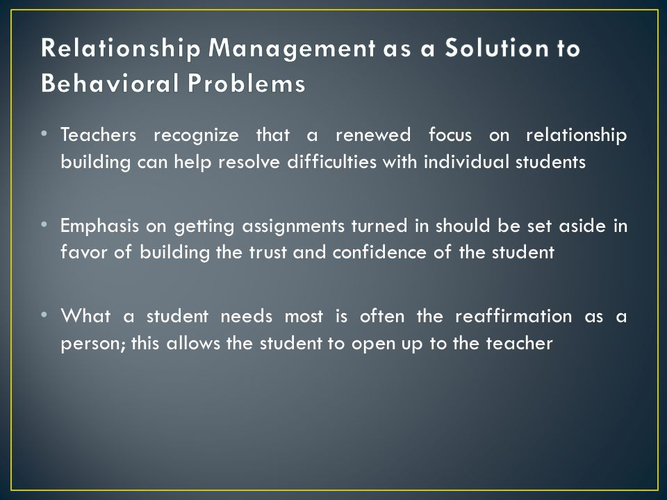 Relationship Management as a Solution to Behavioral Problems