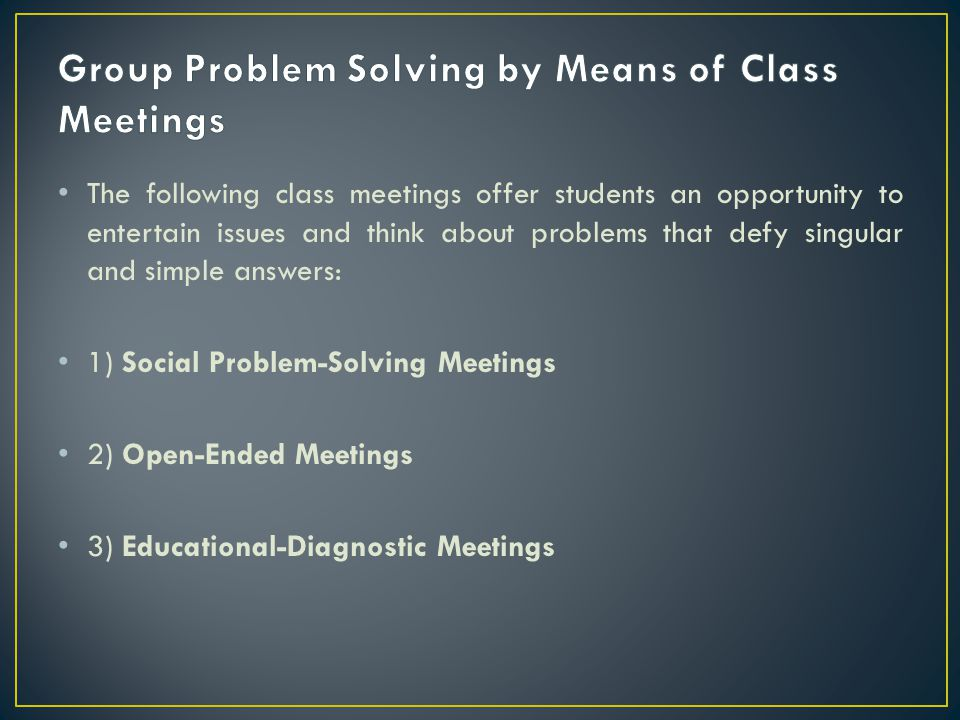 Group Problem Solving by Means of Class Meetings