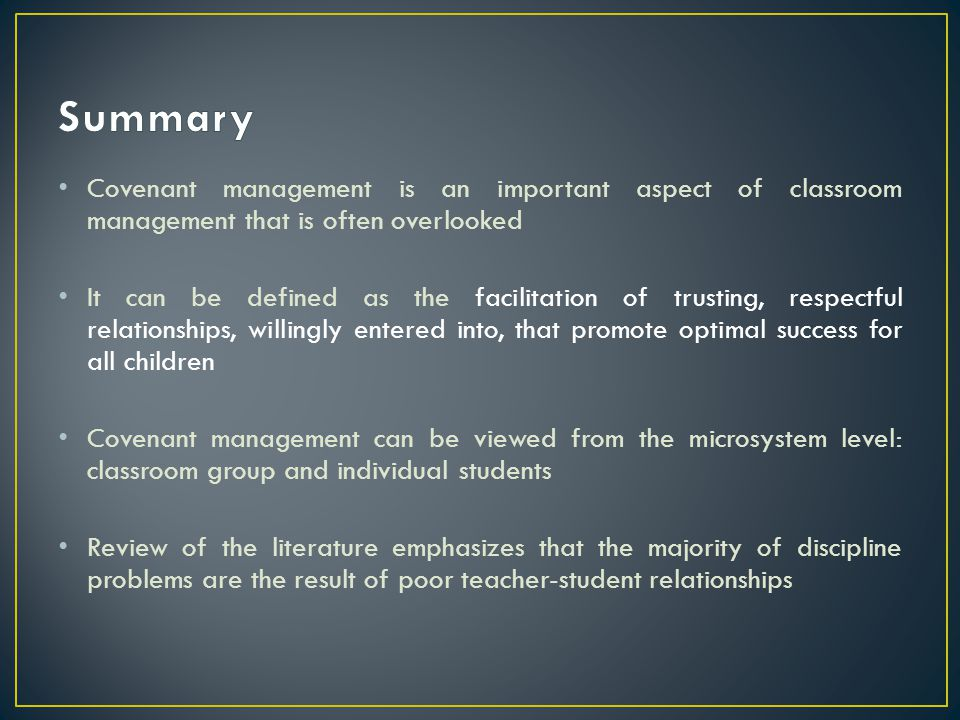 Summary Covenant management is an important aspect of classroom management that is often overlooked.