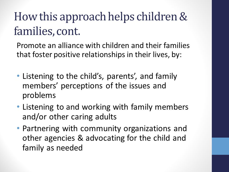 How this approach helps children & families, cont.