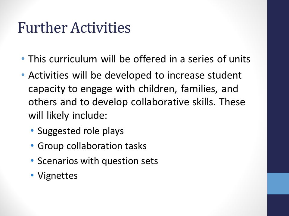 Further Activities This curriculum will be offered in a series of units.