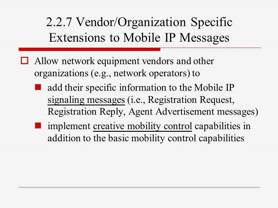 2.2.7 Vendor/Organization Specific Extensions to Mobile IP Messages