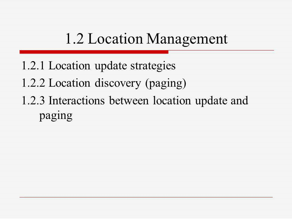 1.2 Location Management 1.2.1 Location update strategies