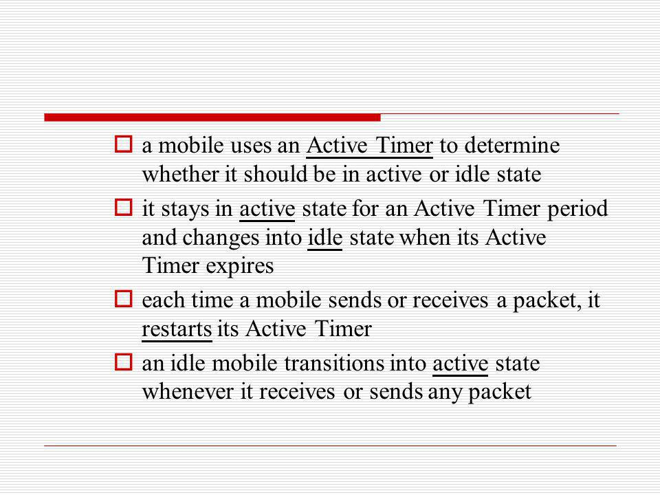 a mobile uses an Active Timer to determine whether it should be in active or idle state