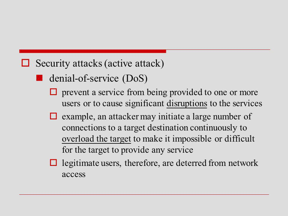 Security attacks (active attack) denial-of-service (DoS)