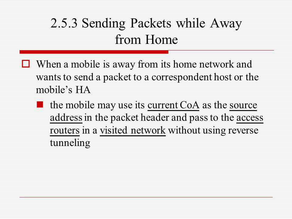 2.5.3 Sending Packets while Away from Home
