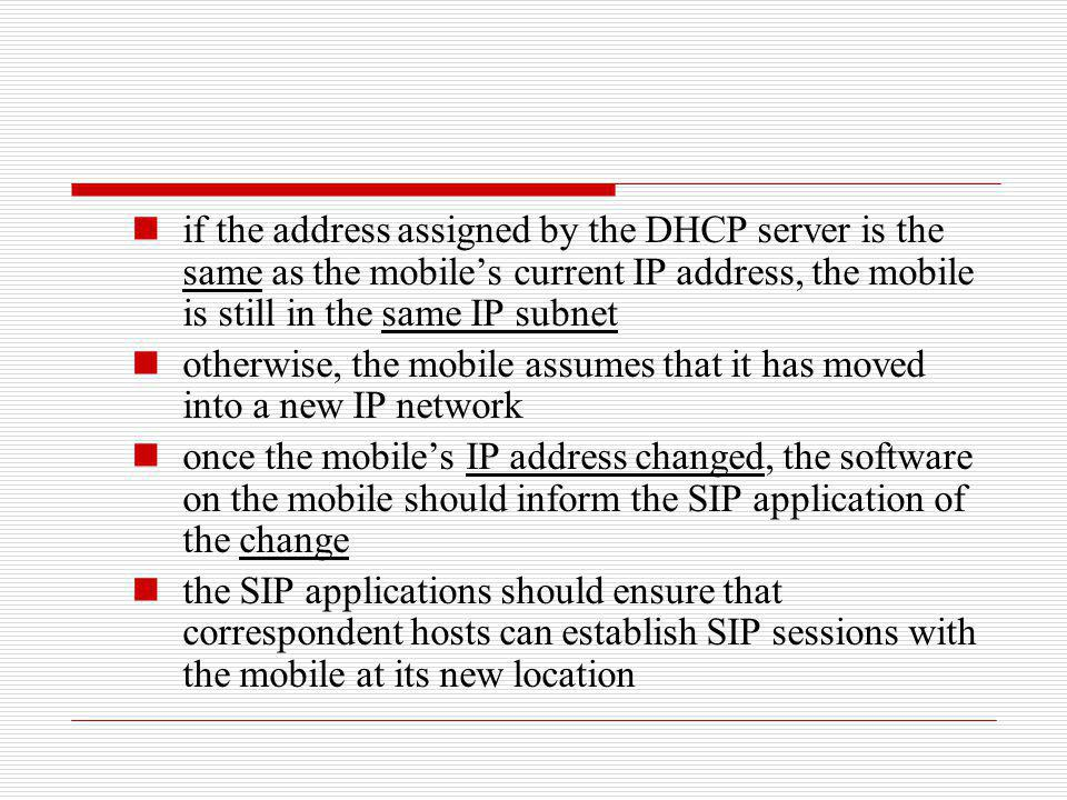 if the address assigned by the DHCP server is the same as the mobile's current IP address, the mobile is still in the same IP subnet