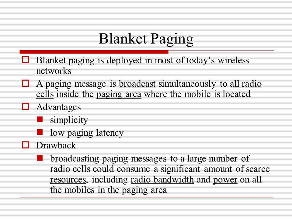 Blanket Paging Blanket paging is deployed in most of today's wireless networks.