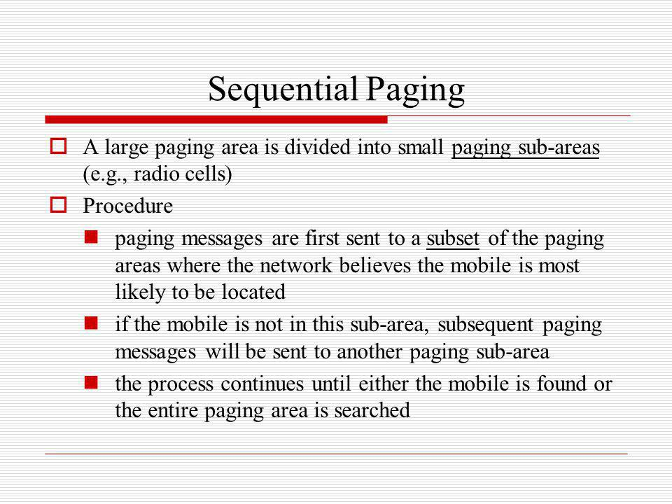 Sequential Paging A large paging area is divided into small paging sub-areas (e.g., radio cells) Procedure.