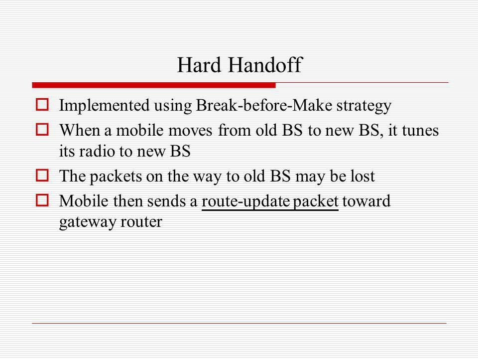 Hard Handoff Implemented using Break-before-Make strategy