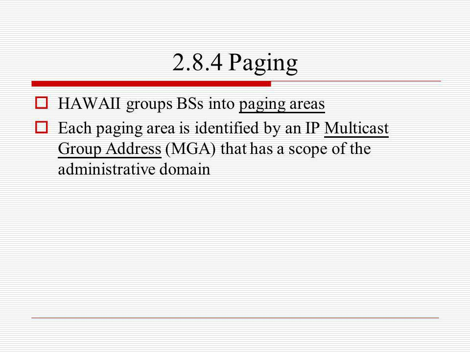 2.8.4 Paging HAWAII groups BSs into paging areas