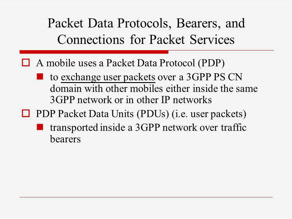 Packet Data Protocols, Bearers, and Connections for Packet Services