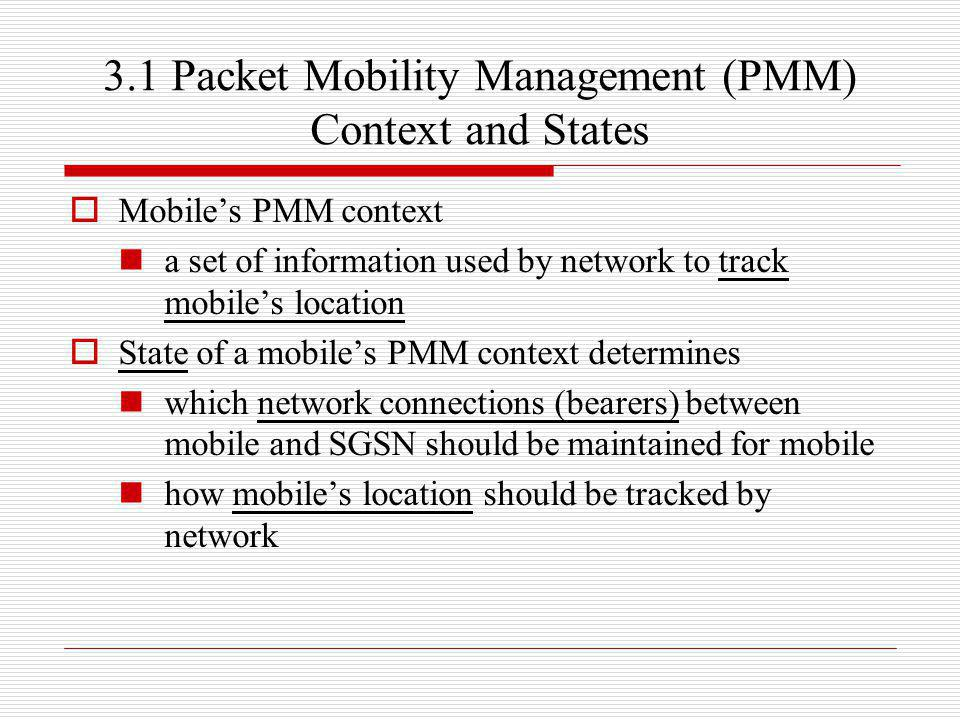 3.1 Packet Mobility Management (PMM) Context and States