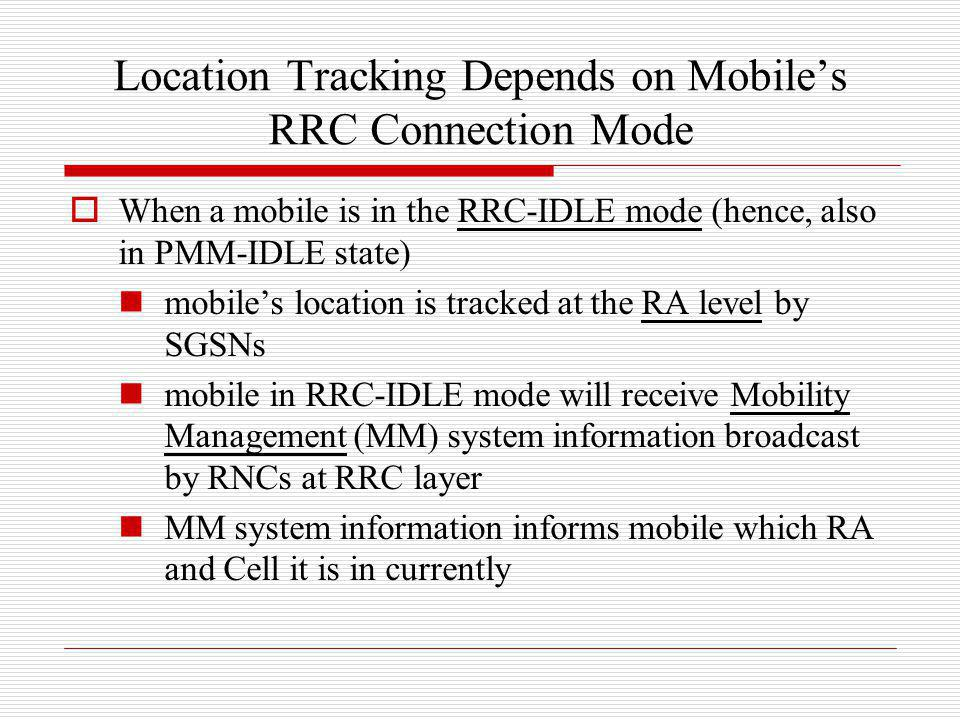 Location Tracking Depends on Mobile's RRC Connection Mode