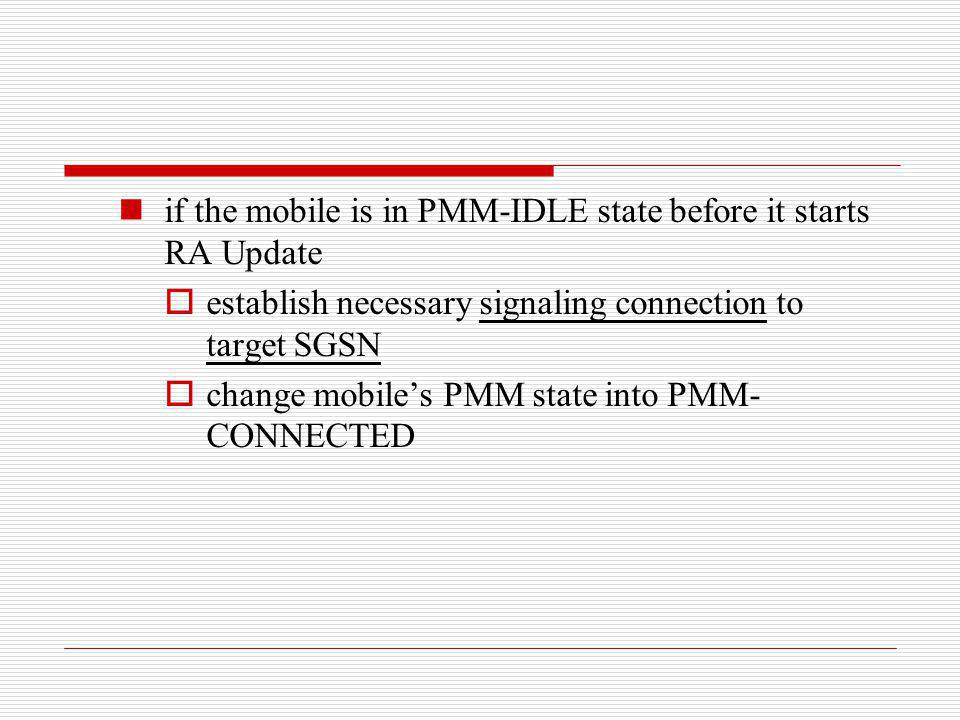 if the mobile is in PMM-IDLE state before it starts RA Update