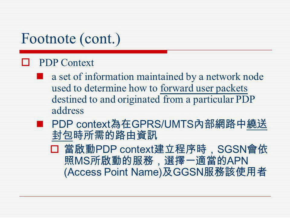 Footnote (cont.) PDP Context