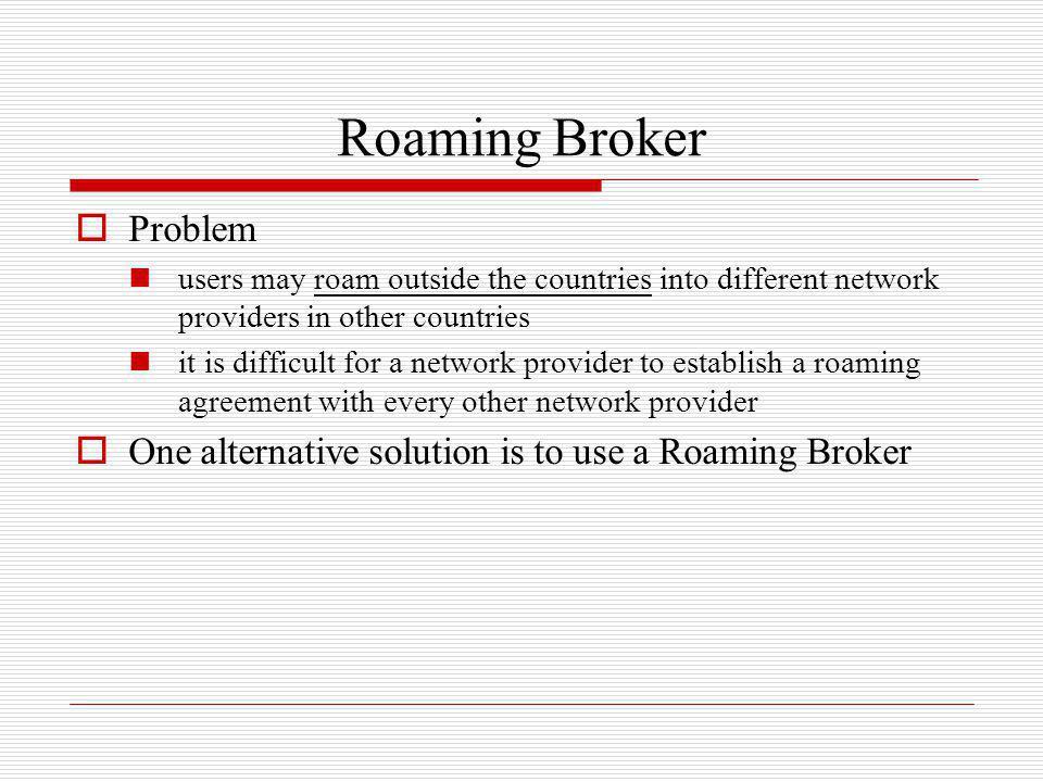Roaming Broker Problem
