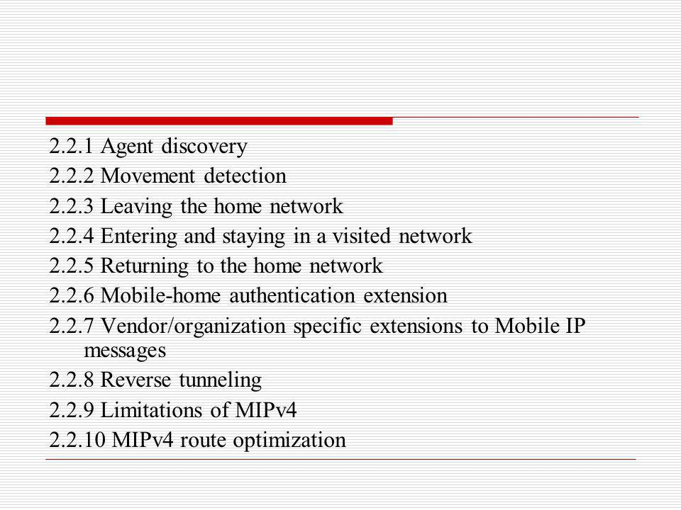 2.2.1 Agent discovery 2.2.2 Movement detection. 2.2.3 Leaving the home network. 2.2.4 Entering and staying in a visited network.