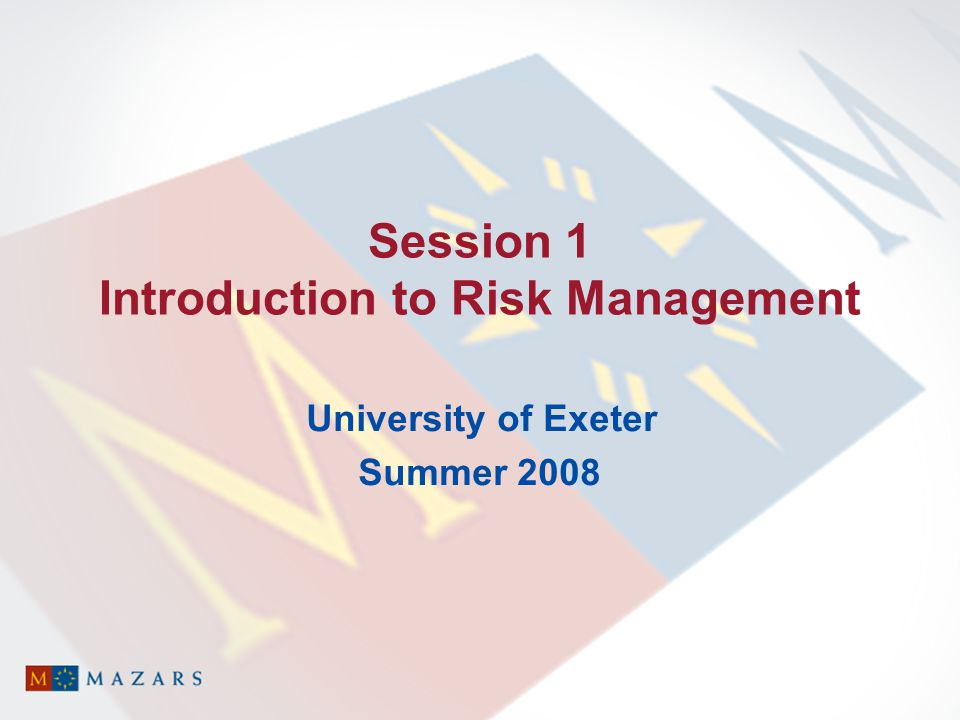 Session 1 Introduction to Risk Management