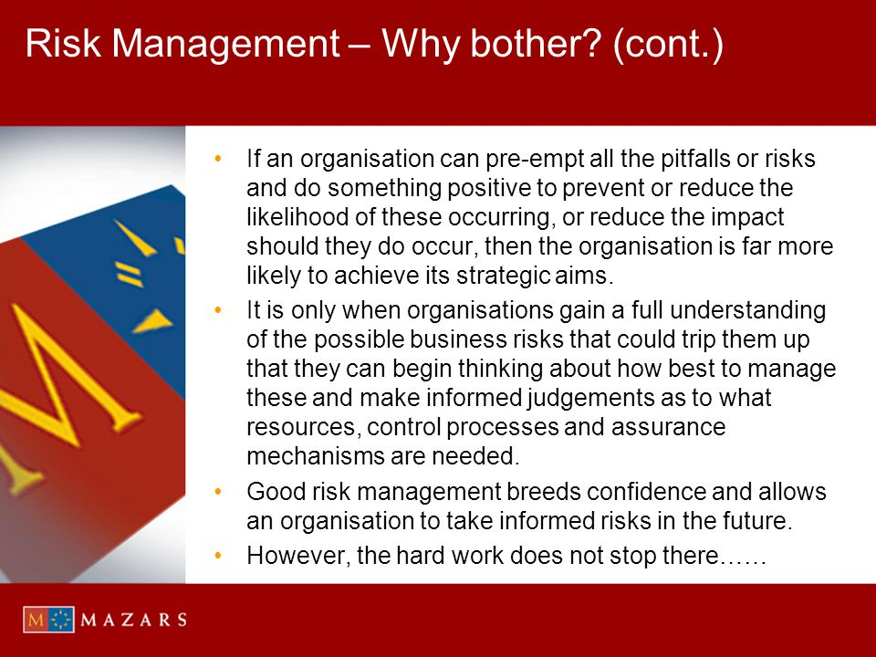 Risk Management – Why bother (cont.)