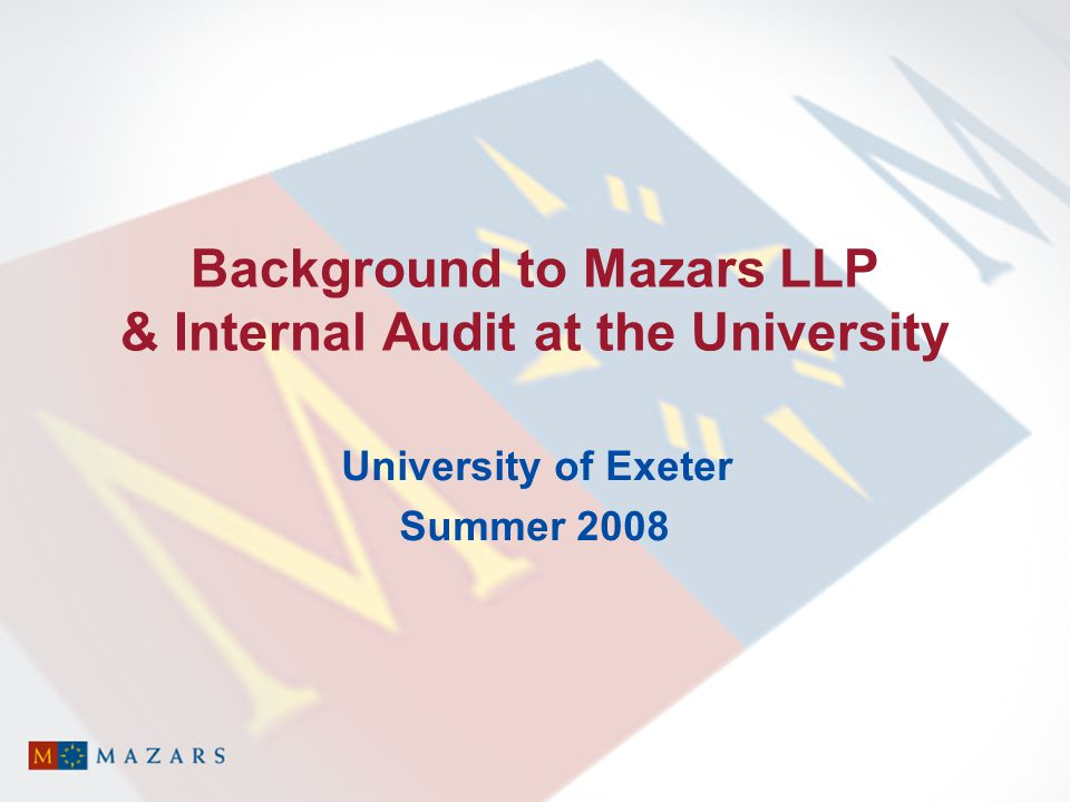 Background to Mazars LLP & Internal Audit at the University