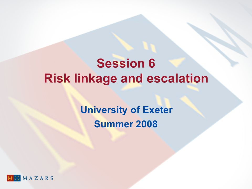 Session 6 Risk linkage and escalation