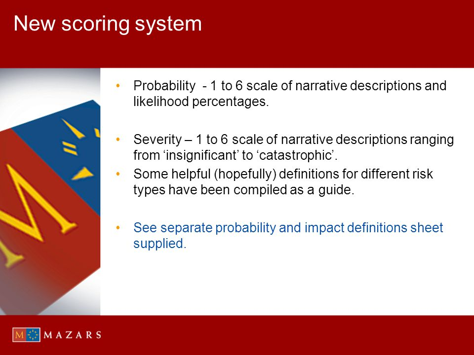 New scoring system Probability - 1 to 6 scale of narrative descriptions and likelihood percentages.