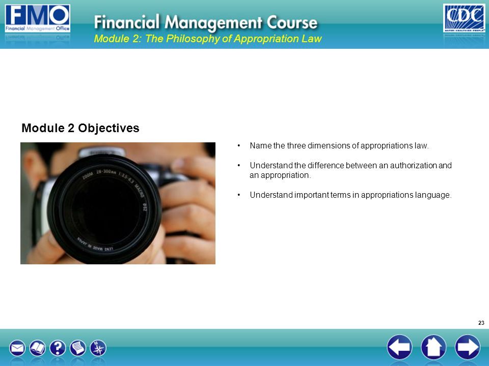 Module 2 Objectives Module 2: The Philosophy of Appropriation Law