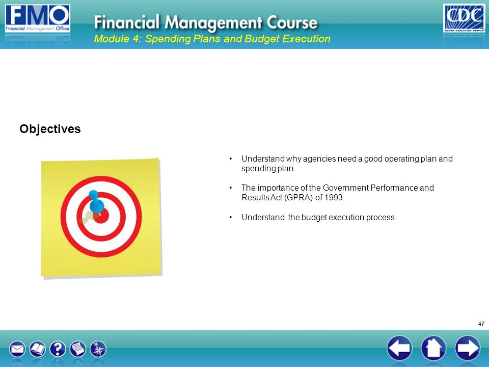 Objectives Module 4: Spending Plans and Budget Execution