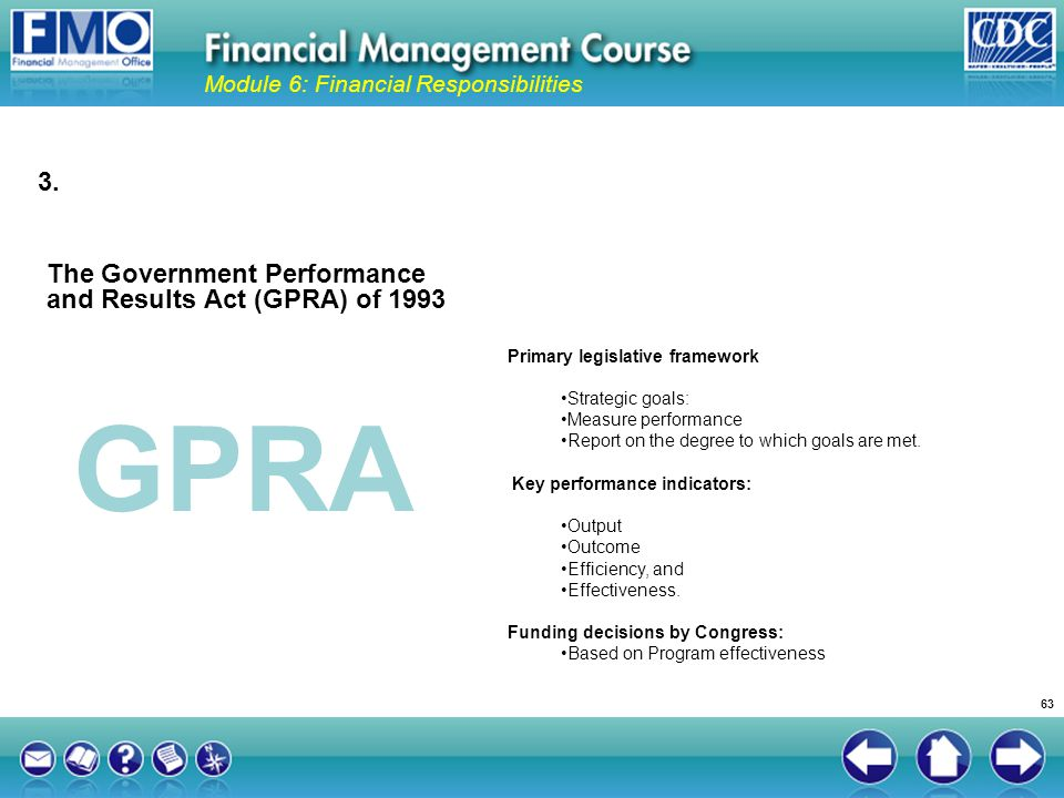 GPRA 3. The Government Performance and Results Act (GPRA) of 1993