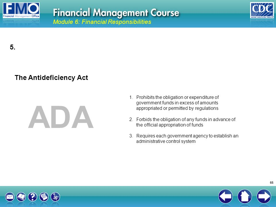 ADA 5. The Antideficiency Act Module 6: Financial Responsibilities