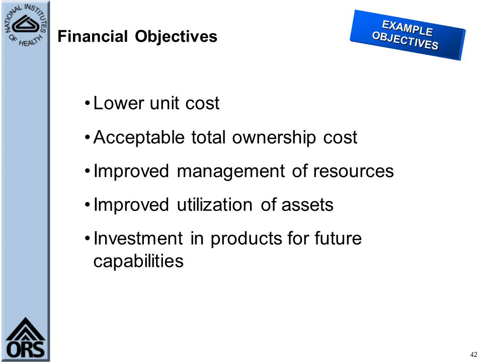 Acceptable total ownership cost Improved management of resources