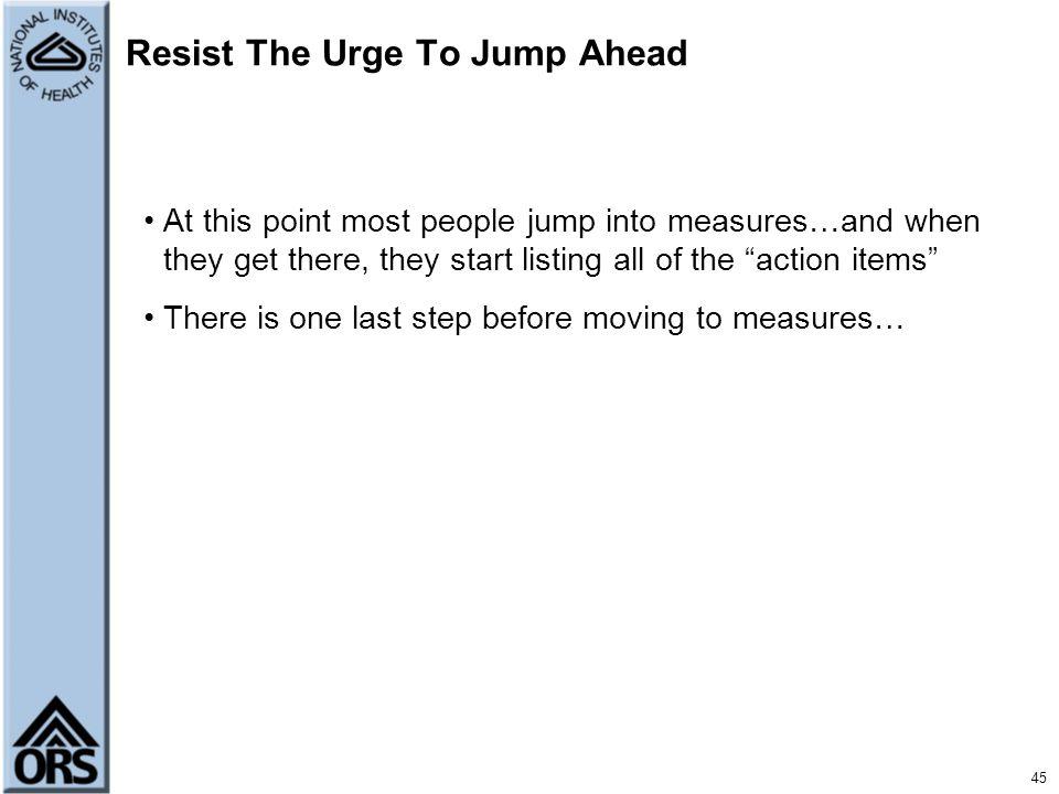 Resist The Urge To Jump Ahead