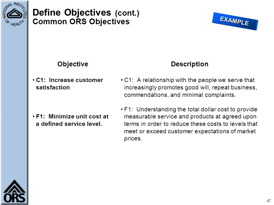 Define Objectives (cont.) Common ORS Objectives