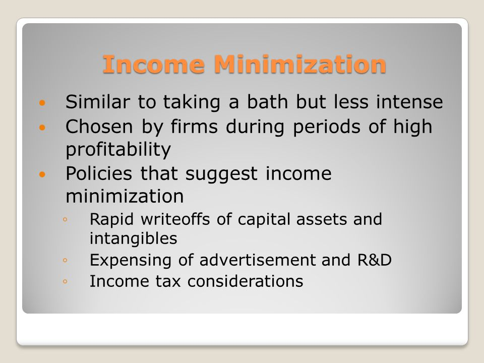 Income Minimization Similar to taking a bath but less intense