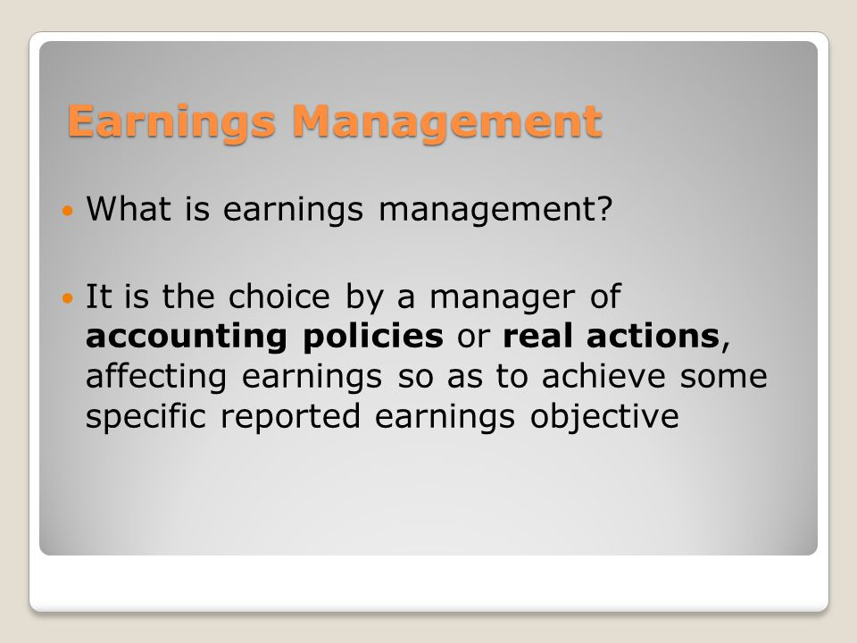 Earnings Management What is earnings management