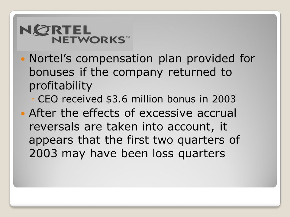 Nortel's compensation plan provided for bonuses if the company returned to profitability