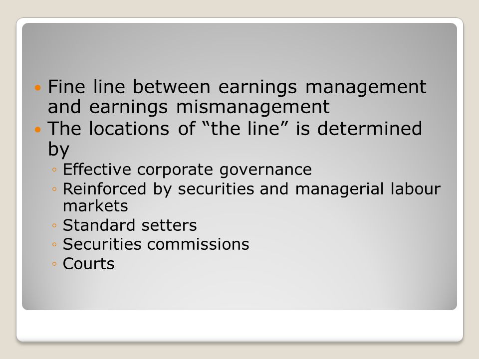 Fine line between earnings management and earnings mismanagement