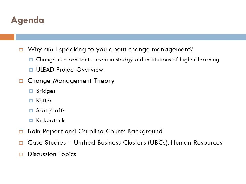 Agenda Why am I speaking to you about change management